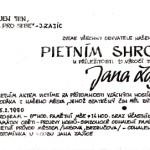 Od roku 1989 se Janovo jméno zase začalo připomínat